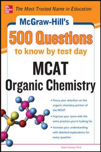 9780071782753: McGraw-Hill's 500 MCAT Organic Chemistry Questions to Know by Test Day (McGraw-Hill's 500 Questions)