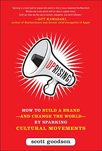 9780071782821: Uprising: How to Build a Brand--and Change the World--By Sparking Cultural Movements (Business Books)
