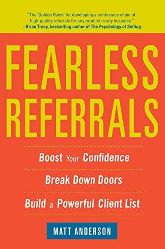 9780071782876: Fearless Referrals: Boost Your Confidence, Break Down Doors, and Build a Powerful Client List