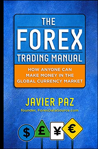 9780071782920: The Forex Trading Manual:  The Rules-Based Approach to Making Money Trading Currencies