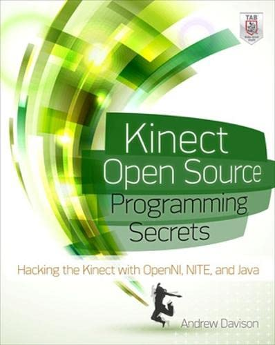 9780071783170: Kinect Open Source Programming Secrets: Hacking the Kinect with OpenNI, NITE, and Java (Electronics)