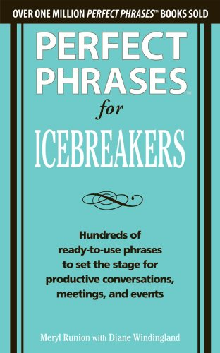 9780071783828: Perfect Phrases for Icebreakers: Hundreds of Ready-to-Use Phrases to Set the Stage for Productive Conversations, Meetings, and Events