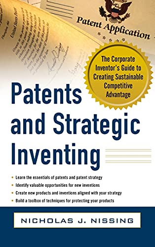 9780071783866: Patents and Strategic Inventing: The Corporate Inventor's Guide to Creating Sustainable Competitive Advantage