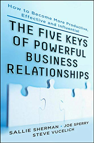 9780071783880: Five Keys to Powerful Business Relationships: How to Become More Productive, Effective and Influential