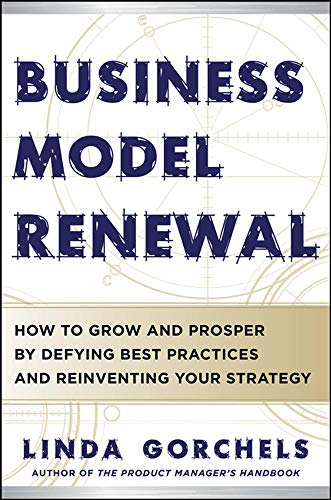 9780071784030: Business Model Renewal: How to Grow and Prosper by Defying Best Practices and Reinventing Your Strategy (Business Books)