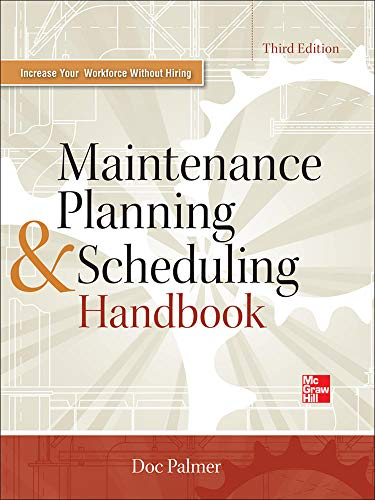 Maintenance Planning and Scheduling Handbook 3/E: Palmer, Dr Richard