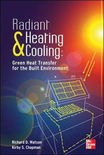 9780071784177: Radiant Heating and Cooling Green Heat Transfer for the Built Environment