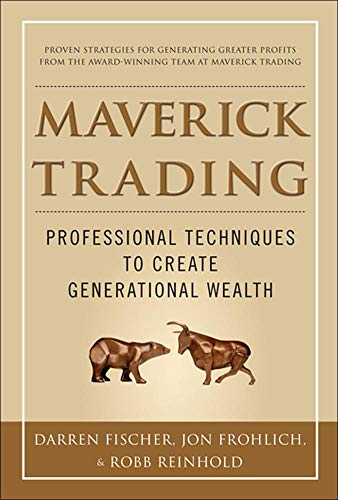 9780071784313: Maverick Trading: PROVEN STRATEGIES FOR GENERATING GREATER PROFITS FROM THE AWARD-WINNING TEAM AT MAVERICK TRADING (General Finance & Investing)