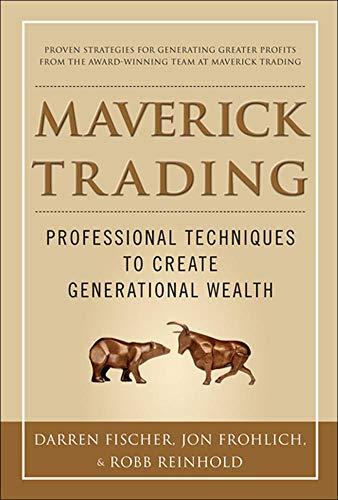 9780071784313: Maverick Trading: PROVEN STRATEGIES FOR GENERATING GREATER PROFITS FROM THE AWARD-WINNING TEAM AT MAVERICK TRADING