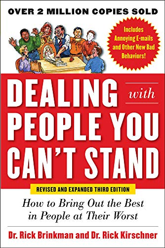 9780071785723: Dealing with People You Can't Stand, Revised and Expanded Third Edition: How to Bring Out the Best in People at Their Worst