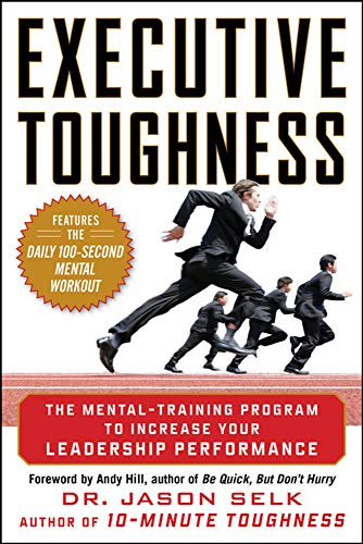 9780071786782: Executive Toughness: The Mental-Training Program to Increase Your Leadership Performance