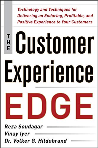 9780071786973: The Customer Experience Edge: Technology and Techniques for Delivering an Enduring, Profitable and Positive Experience to Your Customers (Business Books)