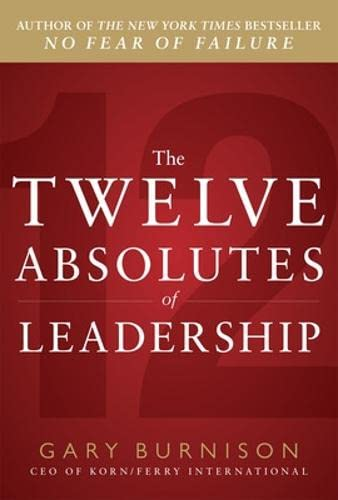 9780071787123: The Twelve Absolutes of Leadership