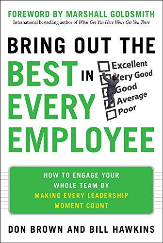 9780071787130: Bring Out the Best in Every Employee: How to Engage Your Whole Team by Making Every Leadership Moment Count