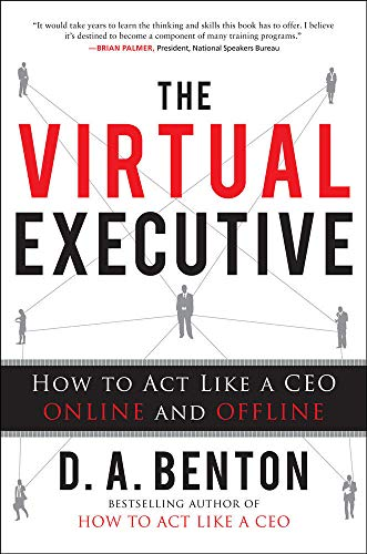 9780071787154: The Virtual Executive: How to Act Like a CEO Online and Offline