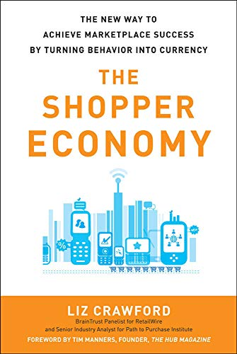 9780071787178: The Shopper Economy: The New Way to Achieve Marketplace Success by Turning Behavior into Currency