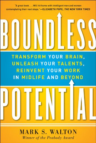 Boundless Potential: Transform Your Brain, Unleash Your Talents, and Reinvent Your Work in Midlife ...