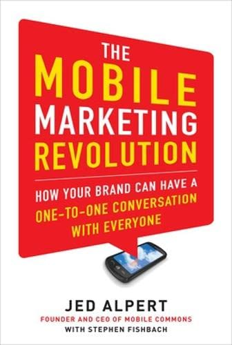 9780071788182: The Mobile Marketing Revolution: How Your Brand Can Have a One-to-One Conversation with Everyone