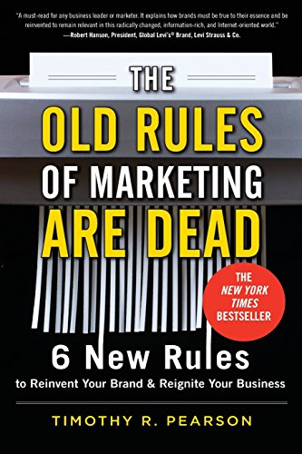 9780071788229: The Old Rules of Marketing Are Dead: 6 New Rules to Reinvent Your Brand & Reignite Your Business