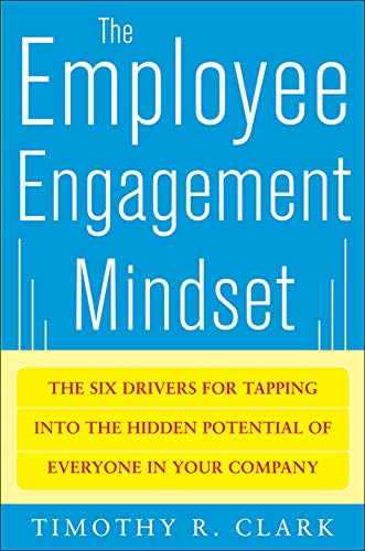 9780071788298: The Employee Engagement Mindset: The Six Drivers for Tapping into the Hidden Potential of Everyone in Your Company
