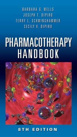 9780071788465: Pharmacotherapy Handbook 8E