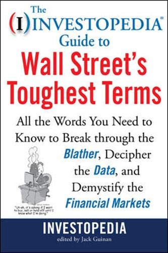 9780071788519: The Investopedia Guide to Wall Street's Toughest Terms: All the Words You Need to Know to Break Through the Blather, Decipher the Data, and Demystify the Financial Markets