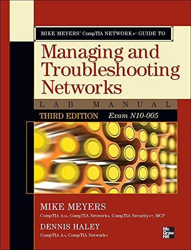 9780071788830: Mike Meyers' CompTIA Network+ Guide to Managing and Troubleshooting Networks Lab Manual, 3rd Edition (Exam N10-005) (Mike Meyers' Guides)