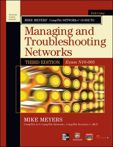 9780071789110: Mike Meyers? CompTIA Network+ Guide to Managing and Troubleshooting Networks, 3rd Edition (Exam N10-005) (CompTIA Authorized)