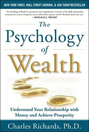 9780071789295: The Psychology of Wealth: Understand Your Relationship with Money and Achieve Prosperity