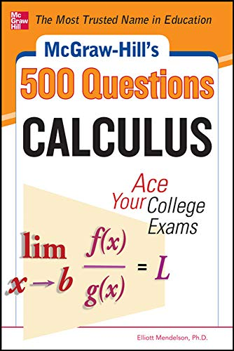 9780071789639: McGraw-Hill's 500 College Calculus Questions to Know by Test Day (Mcgraw-Hill's 500 Questions)