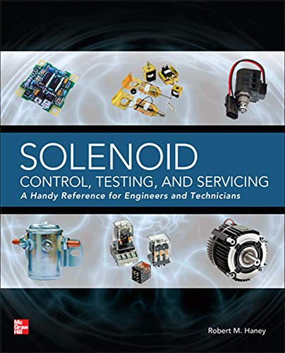 9780071789691: Solenoid Control, Testing, and Servicing: A Handy Reference for Engineers and Technicians (Electronics)