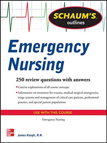 9780071789806: Schaum's Outline of Emergency Nursing: 242 Review Questions (Schaum's Outlines)