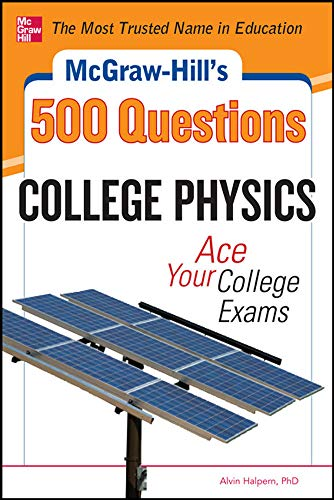 9780071789820: McGraw-Hill's 500 College Physics Questions: Ace Your College Exams (McGraw-Hill's 500 Questions)