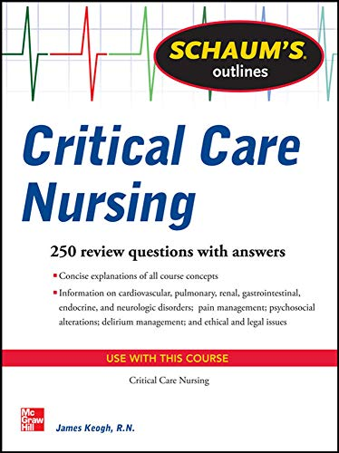 9780071789929: Schaum's Outline of Critical Care Nursing: 250 Review Questions (Schaum's Outlines)