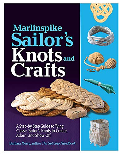 9780071789981: Marlinspike Sailor's Arts  and Crafts: A Step-by-Step Guide to Tying Classic Sailor's Knots to Create, Adorn, and Show Off