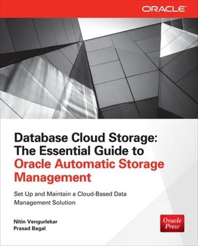 9780071790154: Database Cloud Storage: The Essential Guide to Oracle Automatic Storage Management (Oracle (McGraw-Hill))