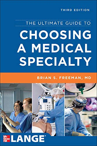 The ultimate guide to choosing a medical specialty (Medicina): Freeman, Brian