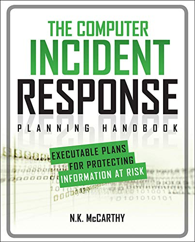 9780071790390: The Computer Incident Response Planning Handbook:  Executable Plans for Protecting Information at Risk