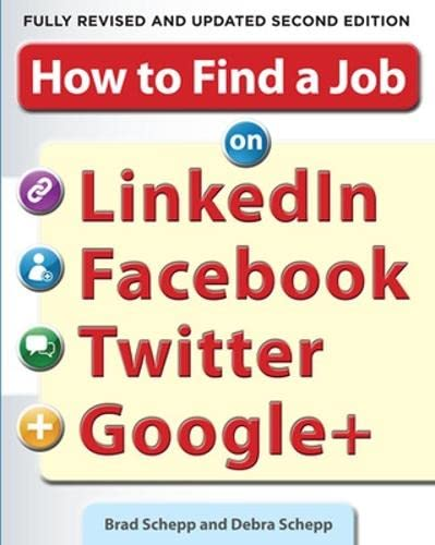9780071790437: How to Find a Job on LinkedIn, Facebook, Twitter and Google+ 2/E