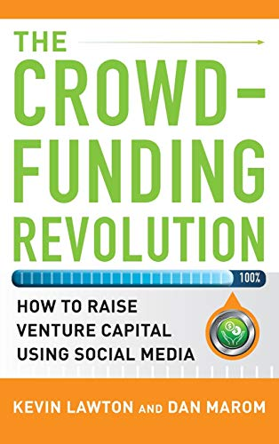 The Crowdfunding Revolution : How to Raise: Kevin Lawton; Dan