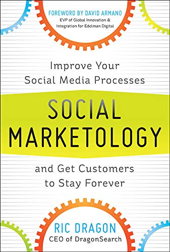 9780071790499: Social Marketology: Improve Your Social Media Processes and Get Customers to Stay Forever