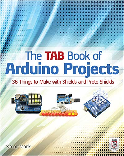 9780071790673: The TAB Book of Arduino Projects: 36 Things to Make with Shields and Proto Shields