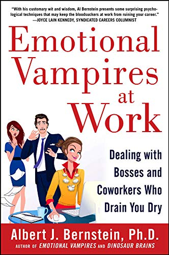 9780071790932: Emotional Vampires at Work: Dealing with Bosses and Coworkers Who Drain You Dry