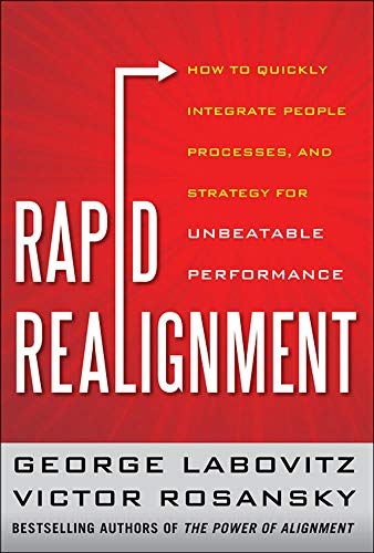 Rapid Realignment: How to Quickly Integrate People,: Labovitz, George, Rosansky,