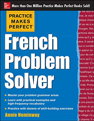 9780071791175: Practice Makes Perfect French Problem Solver: With 90 Exercises (Practice Makes Perfect (McGraw-Hill))