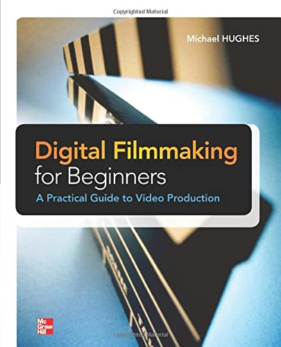 9780071791366: Digital Filmmaking for Beginners A Practical Guide to Video Production