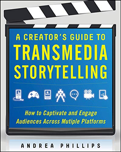 9780071791526: A Creator's Guide to Transmedia Storytelling: How to Captivate and Engage Audiences across Multiple Platforms