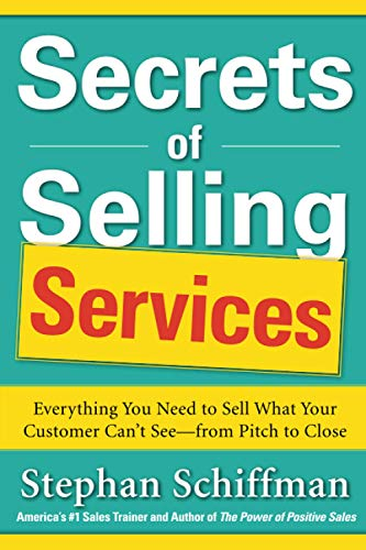 9780071791625: Secrets of Selling Services: Everything You Need to Sell What Your Customer Can't See - from Pitch to Close