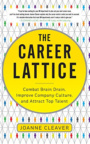 9780071791694: The Career Lattice: Combat Brain Drain, Improve Company Culture, and Attract Top Talent (Business Books)