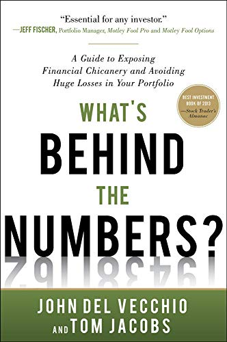 9780071791977: What's Behind the Numbers?: A Guide to Exposing Financial Chicanery and Avoiding Huge Losses in Your Portfolio (Business Books)